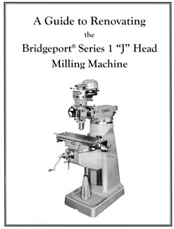 Renovating the Bridgeport Series 1 1J Milling Machine
