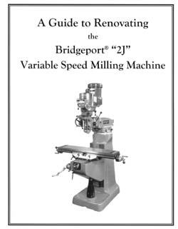 Renovating the Bridgeport Series 1 2J Milling Machine